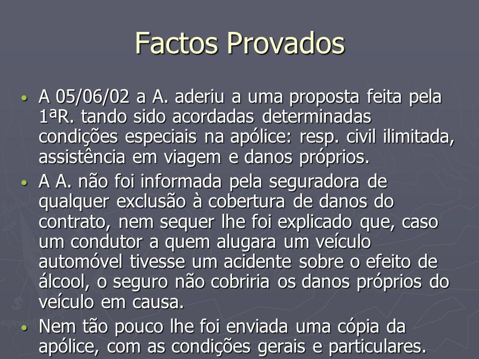 Factos Provados A 05/06/02 a A. aderiu a uma proposta feita pela 1ªR.