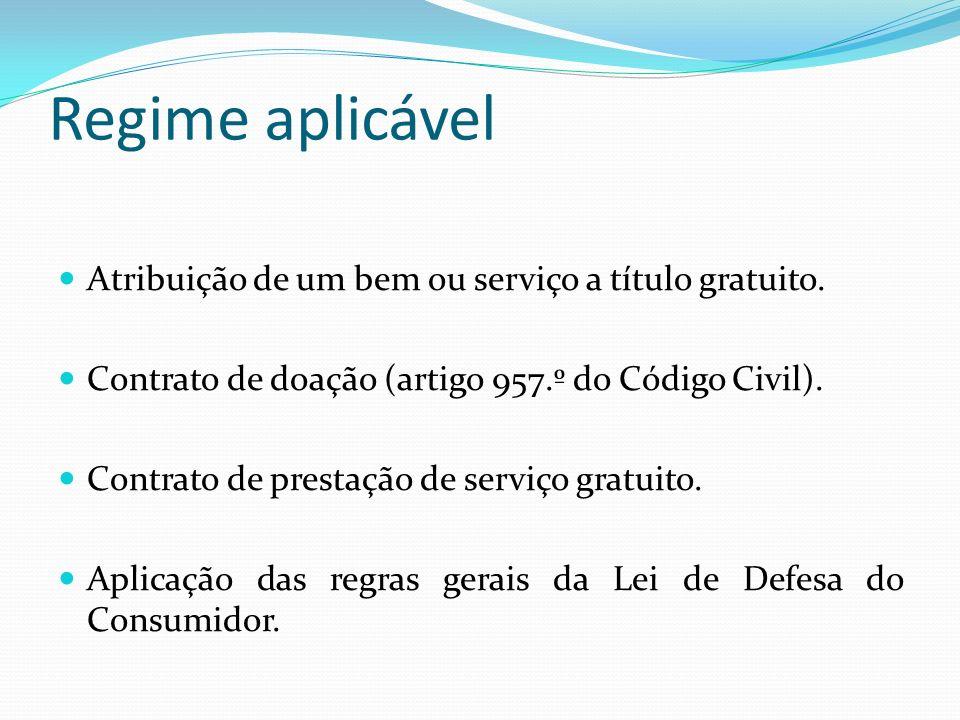 Regime aplicável Atribuição de um bem ou serviço a título gratuito. Contrato de doação (artigo 957.º do Código Civil). Contrato de prestação de serviç