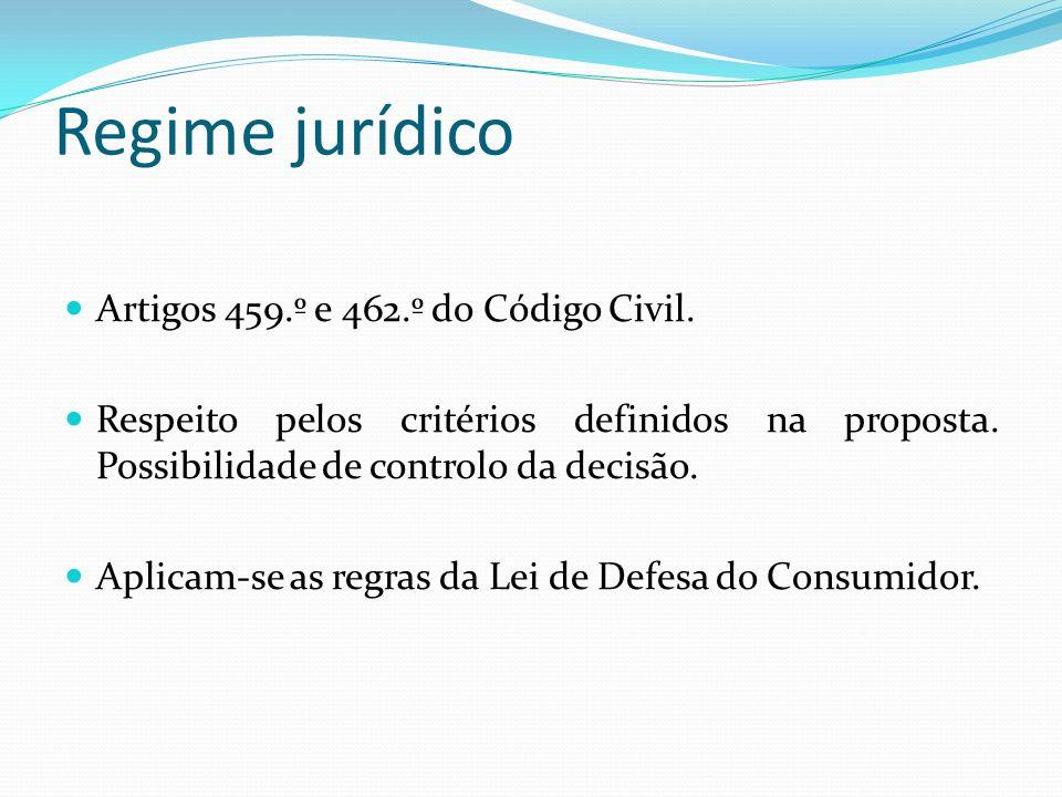 Regime jurídico Artigos 459.º e 462.º do Código Civil. Respeito pelos critérios definidos na proposta. Possibilidade de controlo da decisão. Aplicam-s