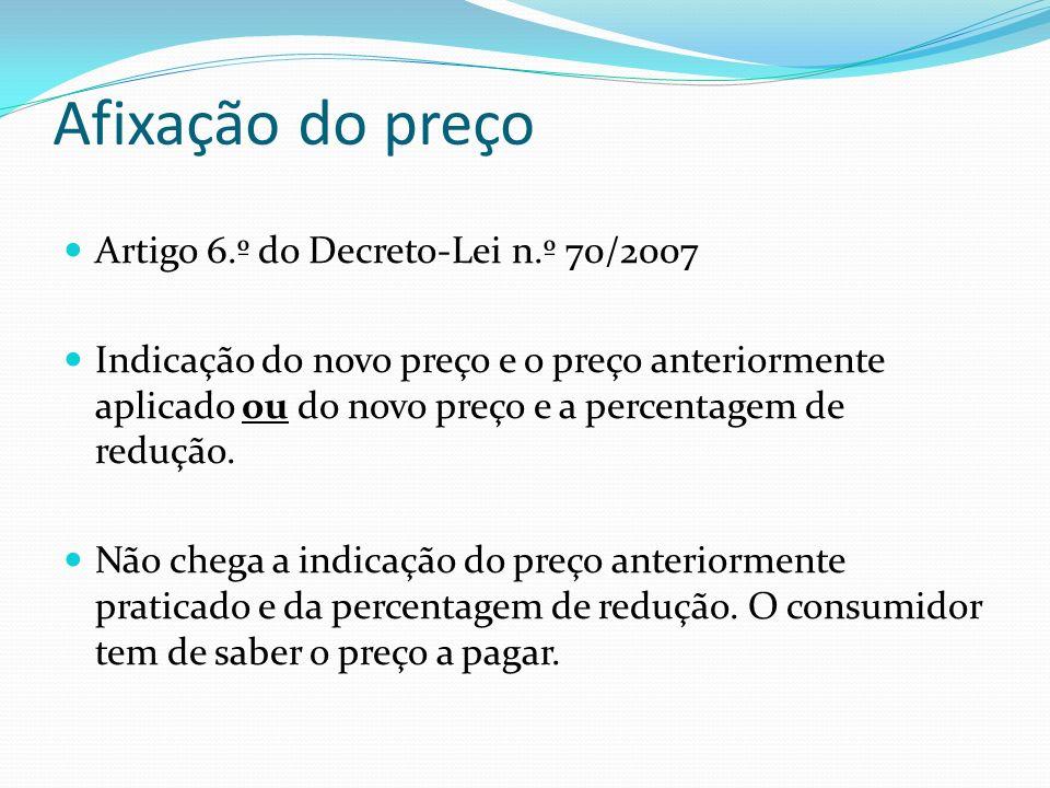 Afixação do preço Artigo 6.º do Decreto-Lei n.º 70/2007 Indicação do novo preço e o preço anteriormente aplicado ou do novo preço e a percentagem de r