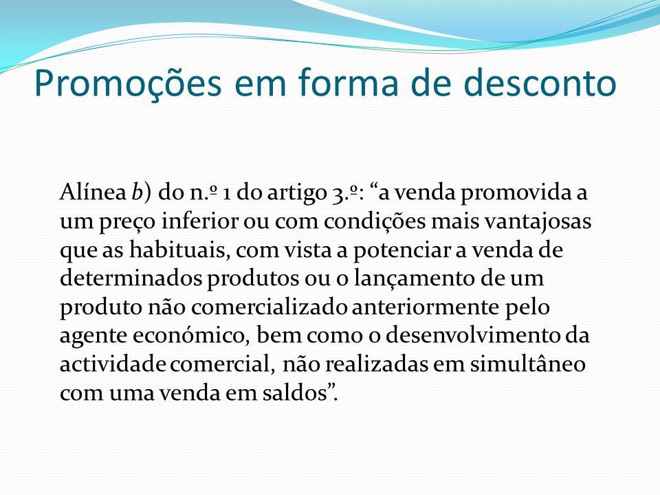 Promoções em forma de desconto Alínea b) do n.º 1 do artigo 3.º: a venda promovida a um preço inferior ou com condições mais vantajosas que as habitua