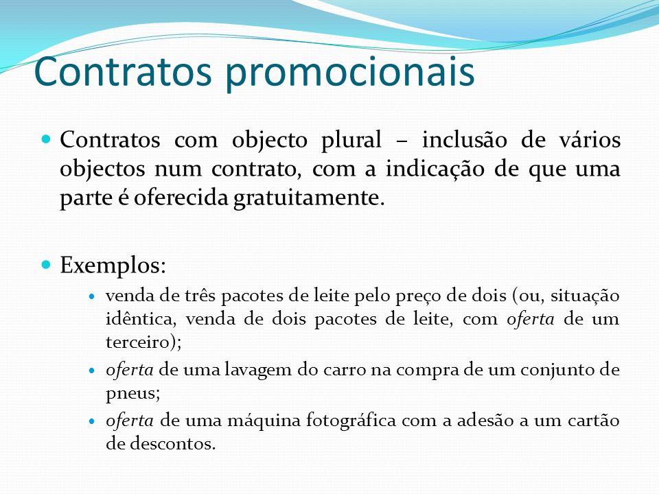 Contratos promocionais Contratos com objecto plural – inclusão de vários objectos num contrato, com a indicação de que uma parte é oferecida gratuitam