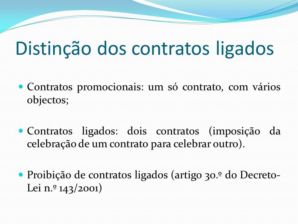 Distinção dos contratos ligados Contratos promocionais: um só contrato, com vários objectos; Contratos ligados: dois contratos (imposição da celebraçã