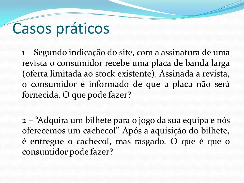 Casos práticos 1 – Segundo indicação do site, com a assinatura de uma revista o consumidor recebe uma placa de banda larga (oferta limitada ao stock e