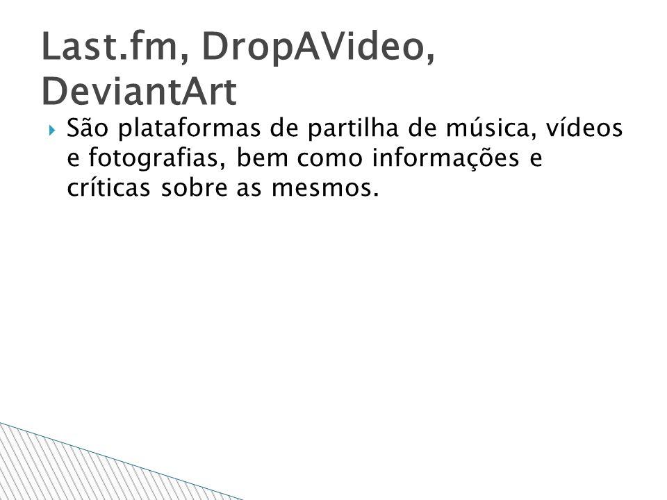 São plataformas de partilha de música, vídeos e fotografias, bem como informações e críticas sobre as mesmos.