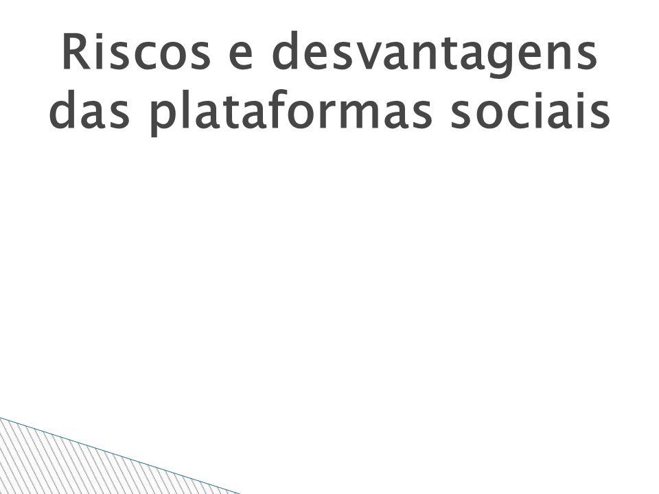 Riscos e desvantagens das plataformas sociais
