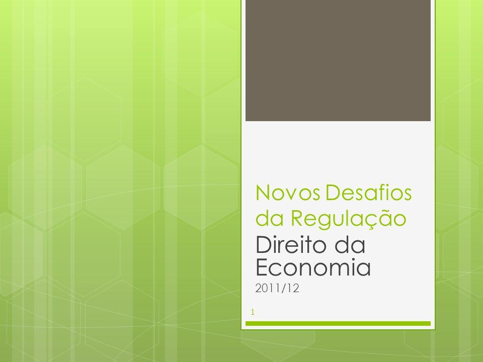 Novos Desafios da Regulação Direito da Economia 2011/12 1
