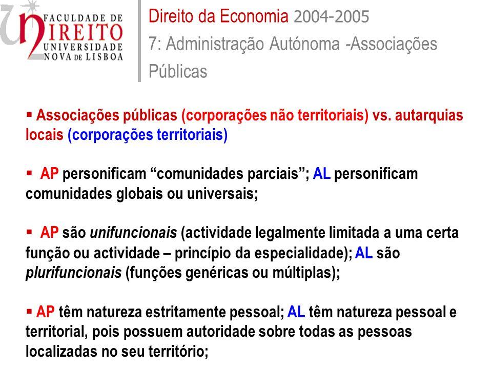 Direito da Economia 2004-2005 7: Administração Autónoma - Associações Públicas Associações públicas (corporações não territoriais) vs. autarquias loca