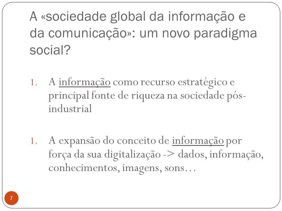 A «sociedade global da informação e da comunicação»: um novo paradigma social.