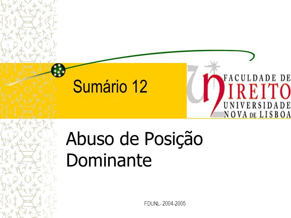 FDUNL- 2004-2005 Sumário 12 Abuso de Posição Dominante
