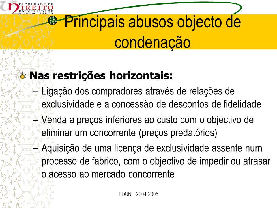 FDUNL- 2004-2005 Principais abusos objecto de condenação Nas restrições horizontais: –Ligação dos compradores através de relações de exclusividade e a