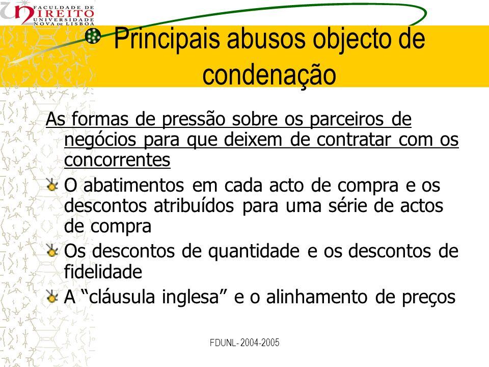 FDUNL- 2004-2005 Principais abusos objecto de condenação As formas de pressão sobre os parceiros de negócios para que deixem de contratar com os conco