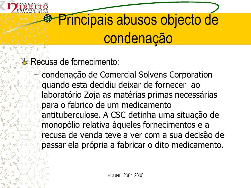 FDUNL- 2004-2005 Principais abusos objecto de condenação Recusa de fornecimento: –condenação de Comercial Solvens Corporation quando esta decidiu deix