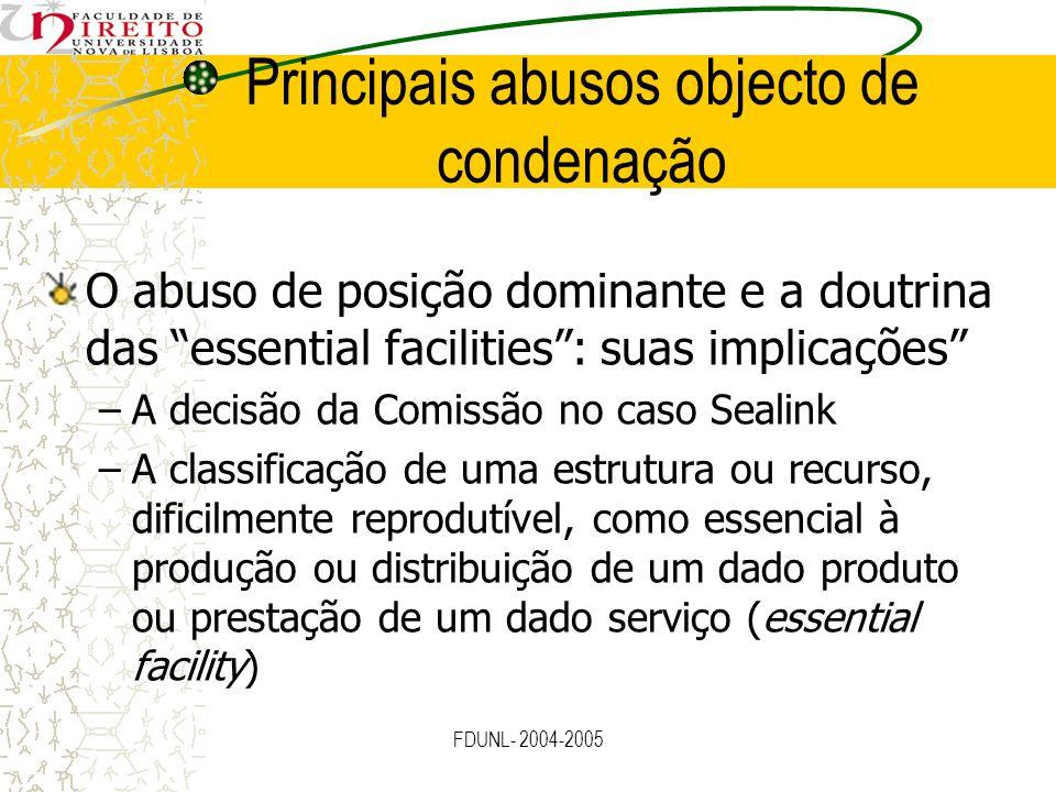 FDUNL- 2004-2005 Principais abusos objecto de condenação O abuso de posição dominante e a doutrina das essential facilities: suas implicações –A decis