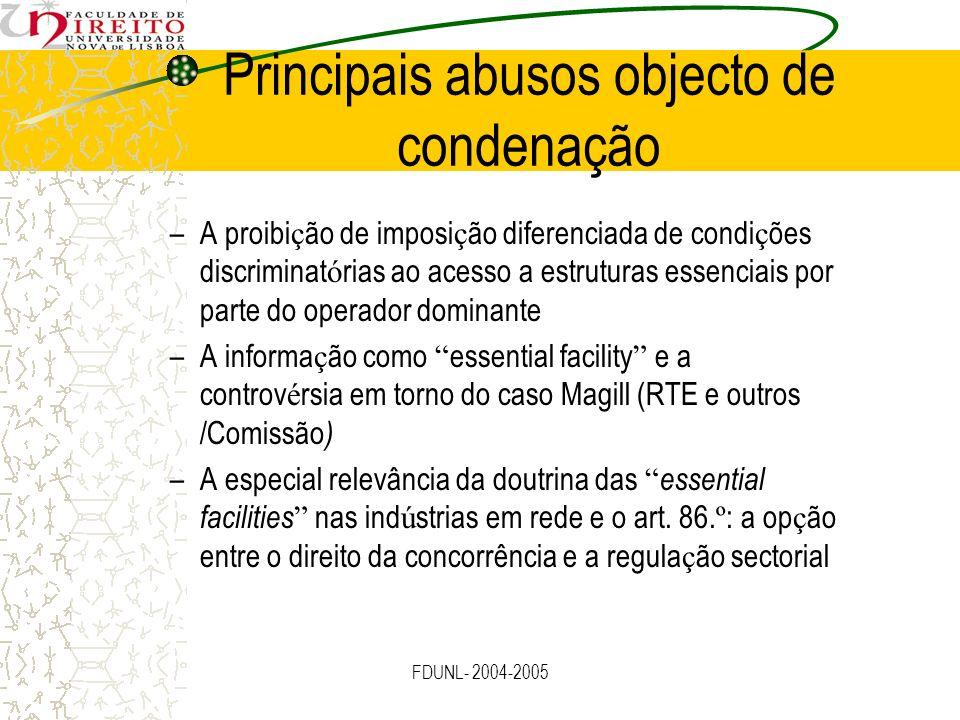 FDUNL- 2004-2005 –A proibi ç ão de imposi ç ão diferenciada de condi ç ões discriminat ó rias ao acesso a estruturas essenciais por parte do operador
