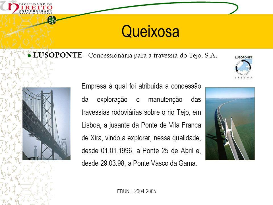 FDUNL- 2004-2005 Queixosa Empresa à qual foi atribuída a concessão da exploração e manutenção das travessias rodoviárias sobre o rio Tejo, em Lisboa,
