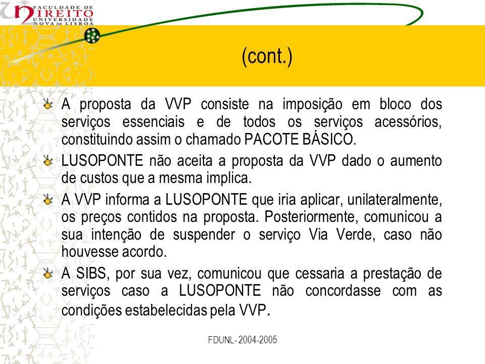FDUNL- 2004-2005 (cont.) A proposta da VVP consiste na imposição em bloco dos serviços essenciais e de todos os serviços acessórios, constituindo assi