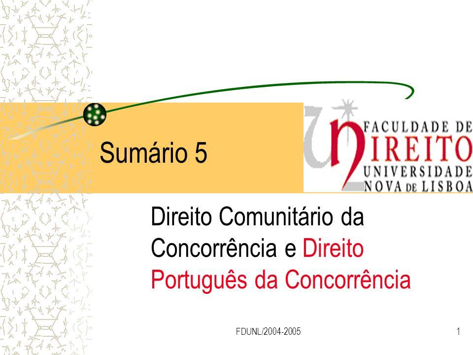 FDUNL/2004-20051 Sumário 5 Direito Comunitário da Concorrência e Direito Português da Concorrência