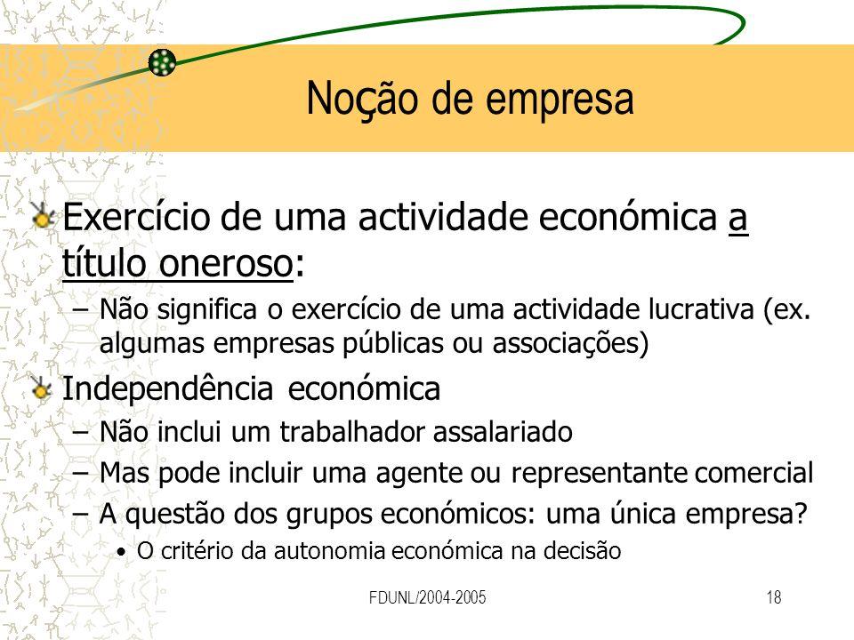 FDUNL/2004-200518 No ç ão de empresa Exercício de uma actividade económica a título oneroso: –Não significa o exercício de uma actividade lucrativa (e