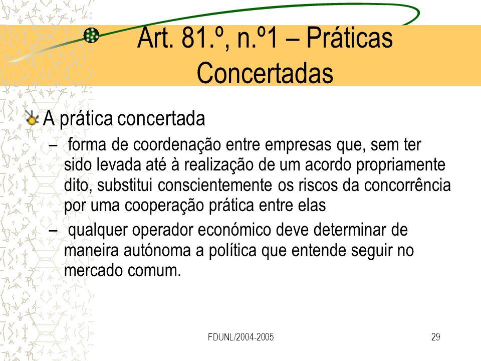 FDUNL/2004-200529 A prática concertada – forma de coordenação entre empresas que, sem ter sido levada até à realização de um acordo propriamente dito,