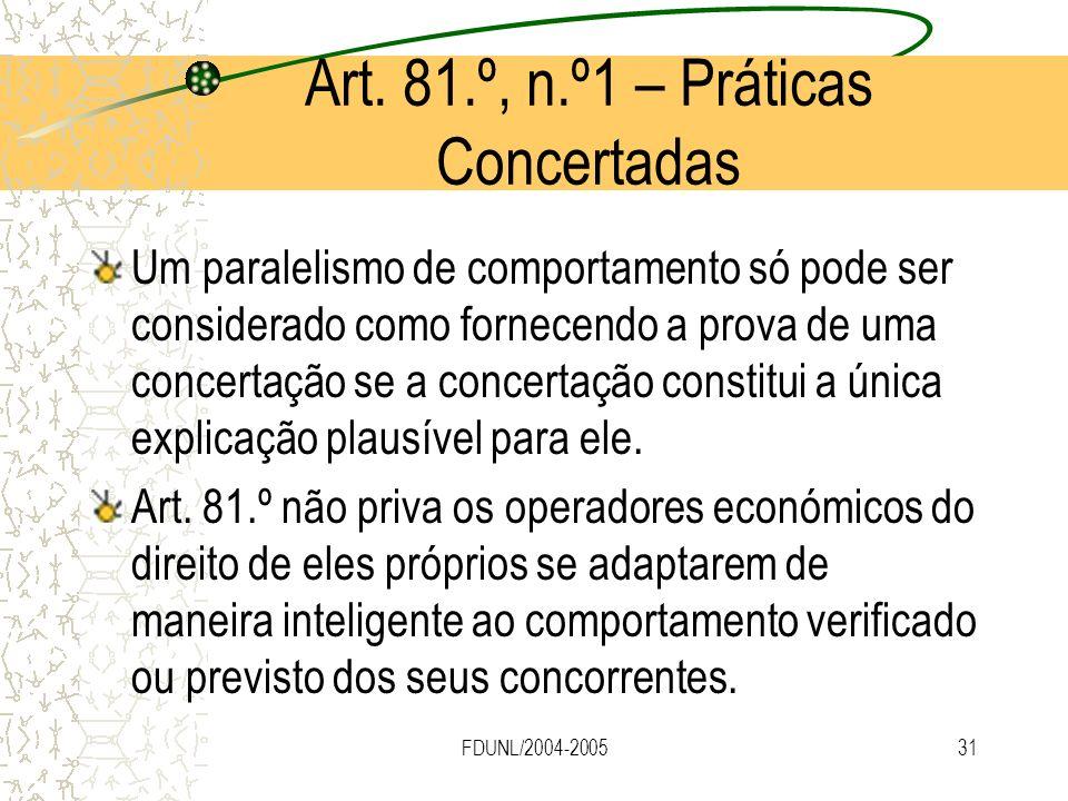 FDUNL/2004-200531 Um paralelismo de comportamento só pode ser considerado como fornecendo a prova de uma concertação se a concertação constitui a únic