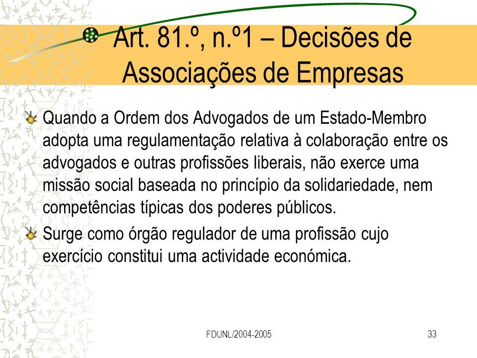 FDUNL/2004-200533 Art. 81.º, n.º1 – Decisões de Associações de Empresas Quando a Ordem dos Advogados de um Estado-Membro adopta uma regulamentação rel