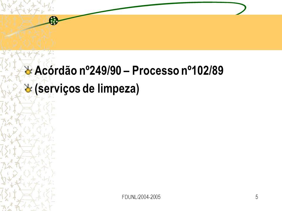 FDUNL/2004-20055 Acórdão nº249/90 – Processo nº102/89 (serviços de limpeza)