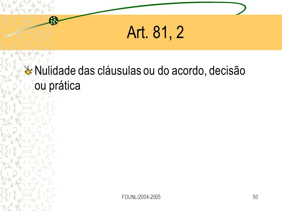 FDUNL/2004-200550 Art. 81, 2 Nulidade das cláusulas ou do acordo, decisão ou prática