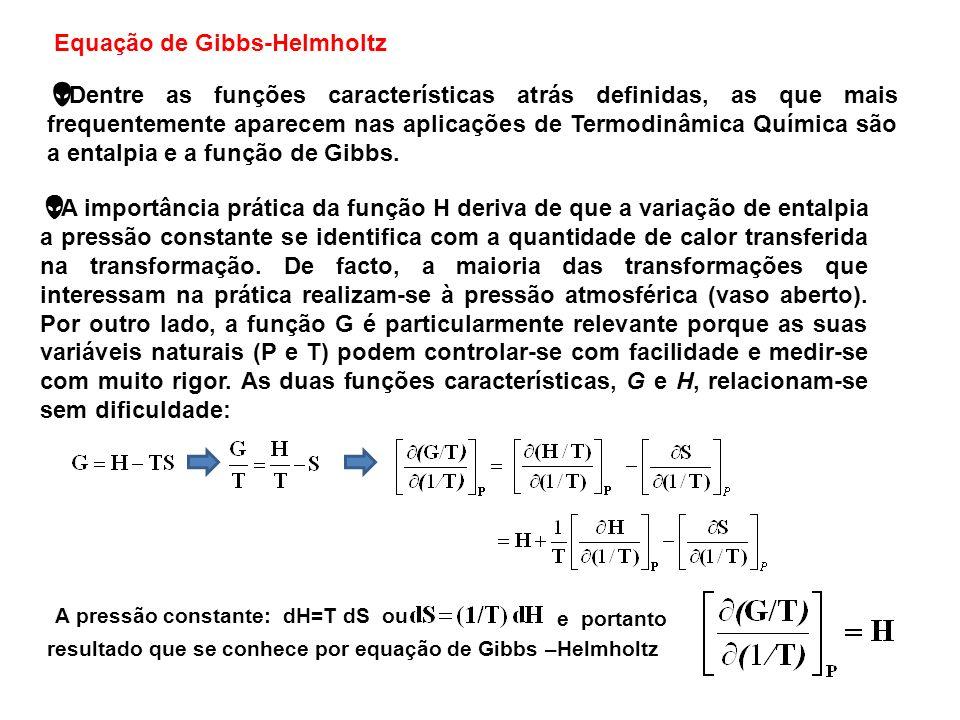 . Todas as propriedades termodinâmicas podem ser expressas em termos de uma das funções características e das derivadas parciais desta em relação às v