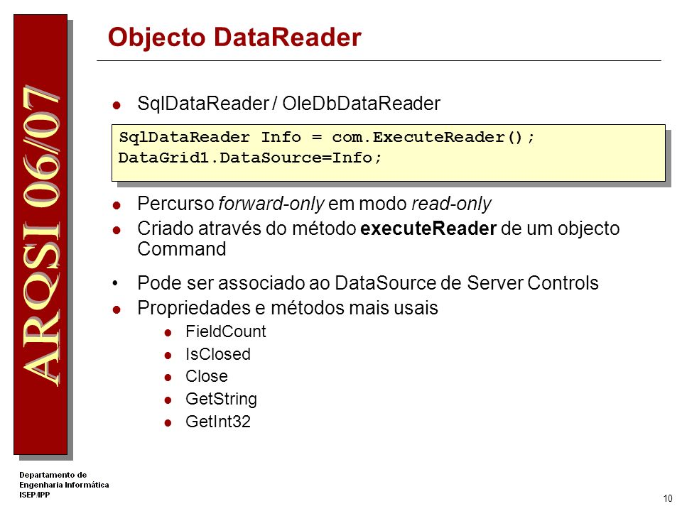 9 Data Command Utilização de parâmetros no SQL String strsql = Insert into Produtos (IdCat,NomeProd,Preco) Values ( , , ) ; myConnection = new OleDbConnection(myConnectionstr); cmd = new System.Data.OleDb.OleDbCommand( ); cmd.Connection = myConnection; cmd.CommandText = strsql; cmd.Parameters.AddWithValue( idcat ,idcat); cmd.Parameters.AddWithValue( nomeprod ,nomeprod); cmd.Parameters.AddWithValue( preco ,preco);