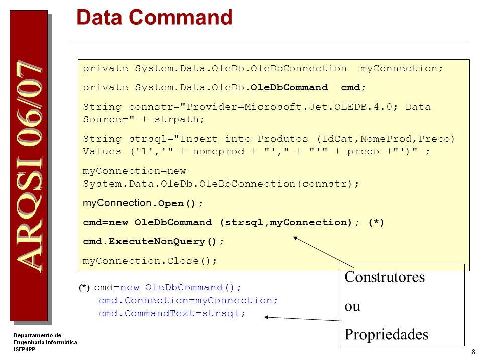 7 Objecto Command Executar comandos SQL ExecuteReader – executa comandos que devolvam linhas de informação (ex: SELECT) ExecuteNonQuery – executa comandos que retornam dados (ex: INSERT, UPDATE, DELETE) ExecuteScalar - retorna um valor único como resultado de uma função agregada (ex: COUNT)