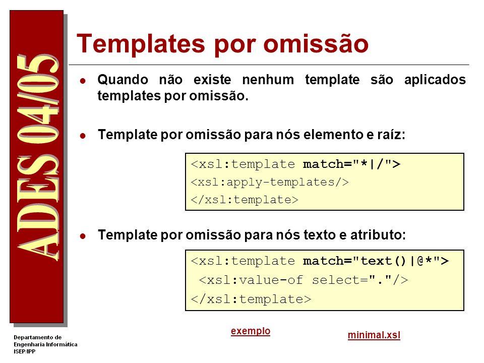 Elementos XSLT xsl:copy elemento para criar uma cópia do nó corrente não copia atributos, nem filhos xsl:copy-of copia tudo o que for seleccionado pelo atributo select exemplocatalogcopy.xsl