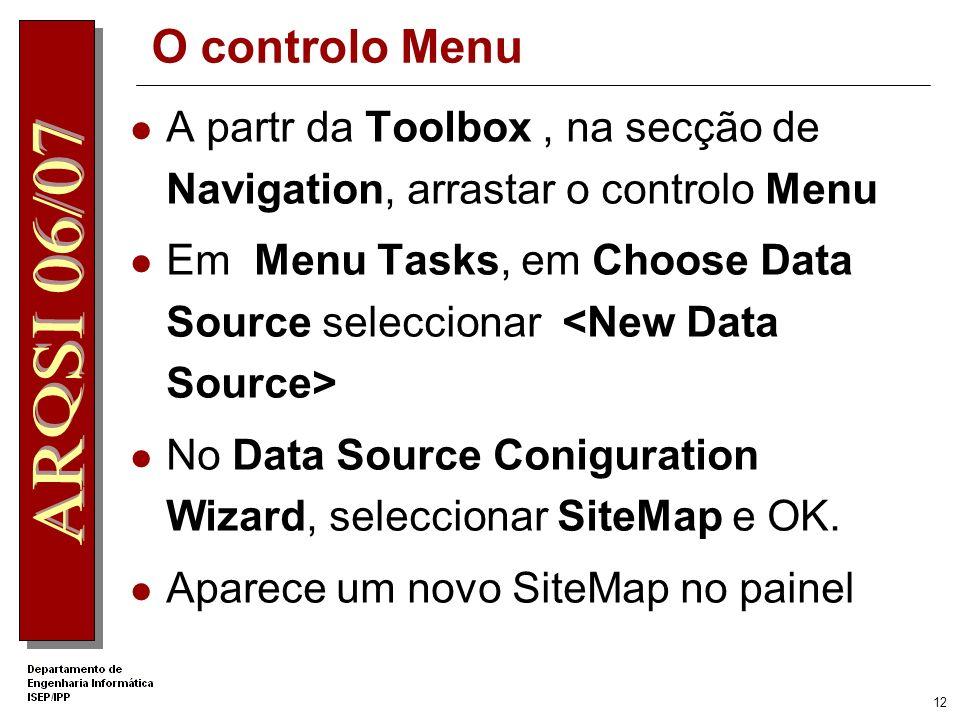 11 Inserir os controlos de navegação Os controlos de navegação TreeView e Menu podem ser usados para visuaizar informação hierárquica. Ambos foram cri