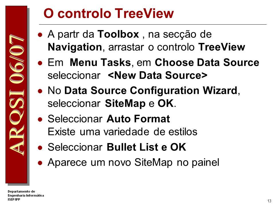 12 O controlo Menu A partr da Toolbox, na secção de Navigation, arrastar o controlo Menu Em Menu Tasks, em Choose Data Source seleccionar No Data Sour