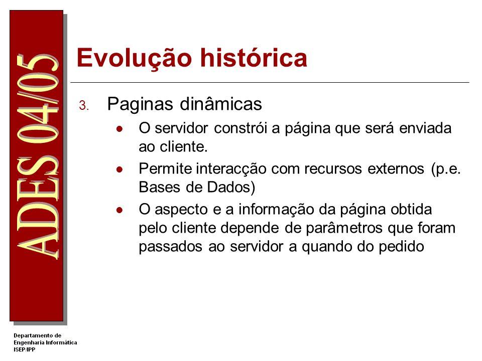 Evolução histórica 2. Paginas estáticas com scripts embutidos Continuam a ser páginas estáticas São introduzidos objectos dinâmicos na página recorren
