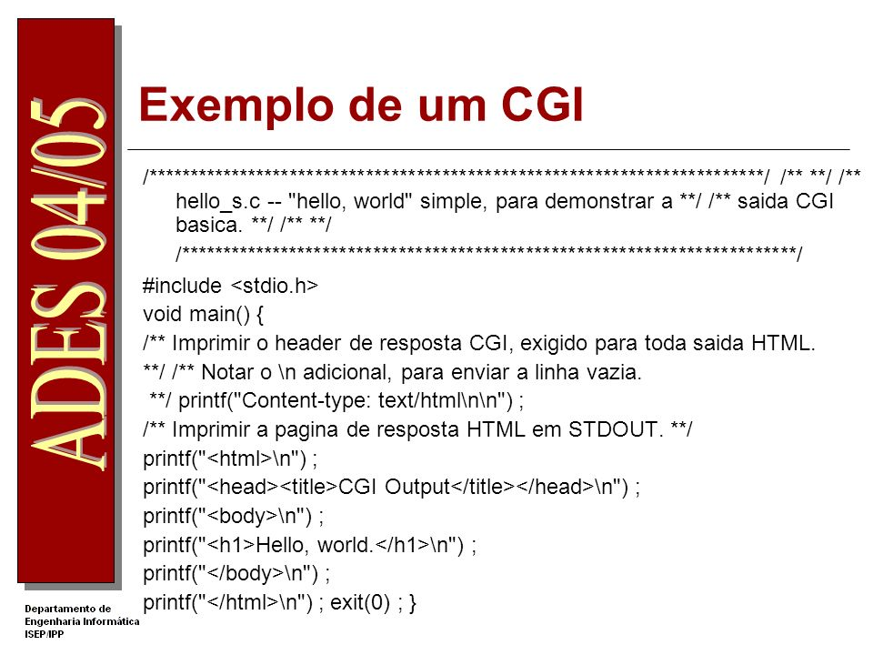 Evolução histórica 4. Paginas dinâmicas com CGI CGI – Common Gateway Interface. Existe uma aplicação no servidor (aplicação CGI) que será invocada pel