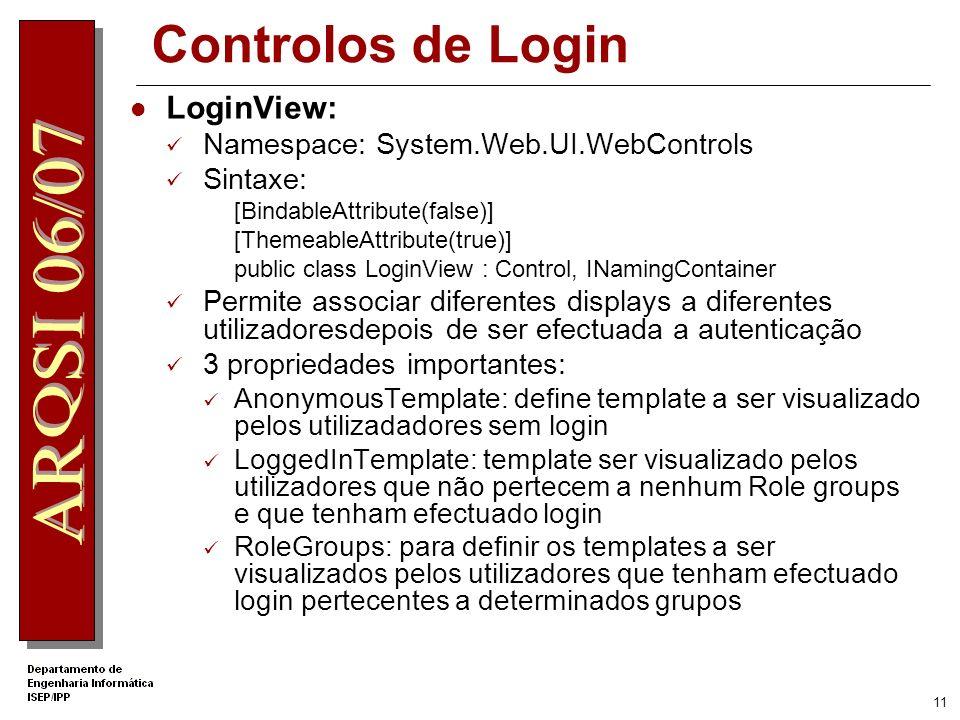 10 Controlos de Login Informação para utilizadores logged-in Inserir um controlo LoginView Informação com o nome do utilizador que fez login Inserir c