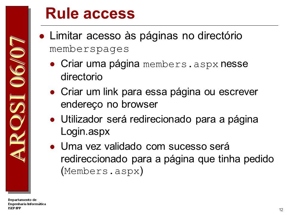 11 Controlos de Login LoginView: Namespace: System.Web.UI.WebControls Sintaxe: [BindableAttribute(false)] [ThemeableAttribute(true)] public class Logi