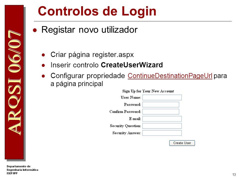 12 Rule access Limitar acesso às páginas no directório memberspages Criar uma página members.aspx nesse directorio Criar um link para essa página ou e