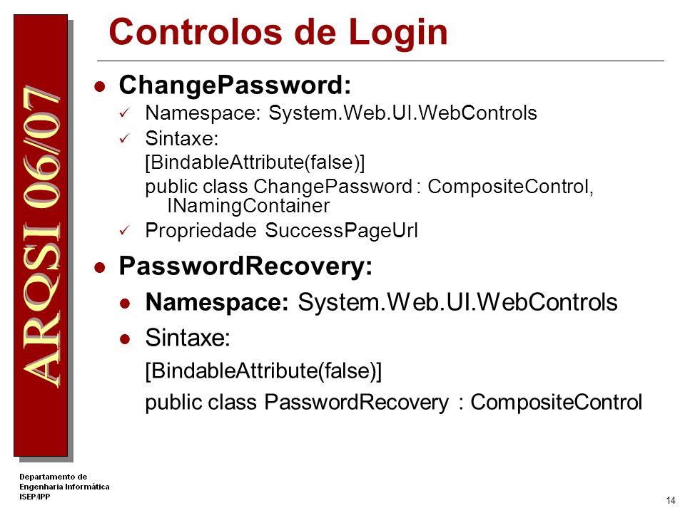 13 Controlos de Login Registar novo utilizador Criar página register.aspx Inserir controlo CreateUserWizard Configurar propriedade ContinueDestination