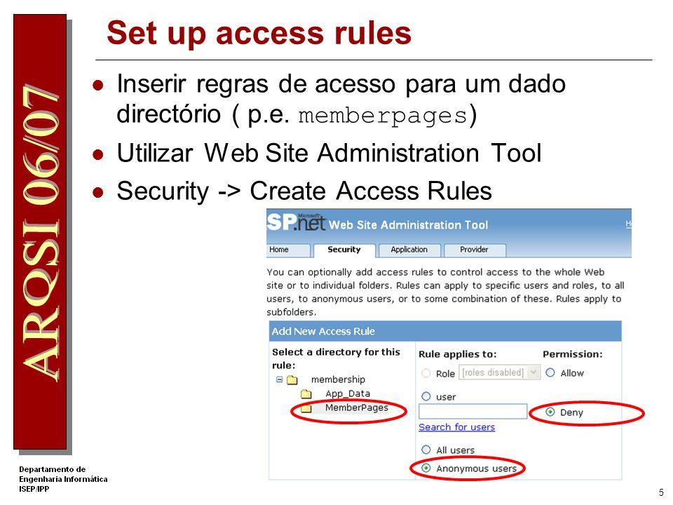 4 Create a membership user Asp.Net Configuration -> Security Criar utilizador: User name Password … Método de acesso: From the internet From a local a
