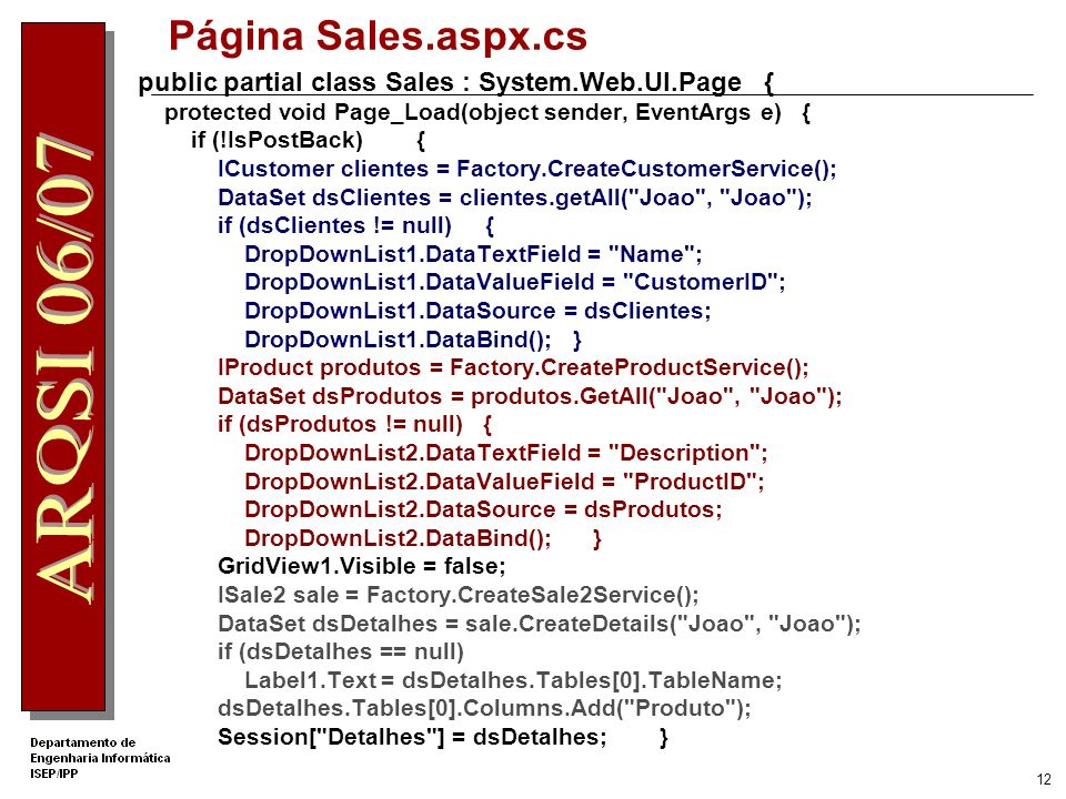11 Interface associada a Encomenda de Cliente Venda Cliente Produtos Encomendados Add Produto Quantidade Fechar Facturta