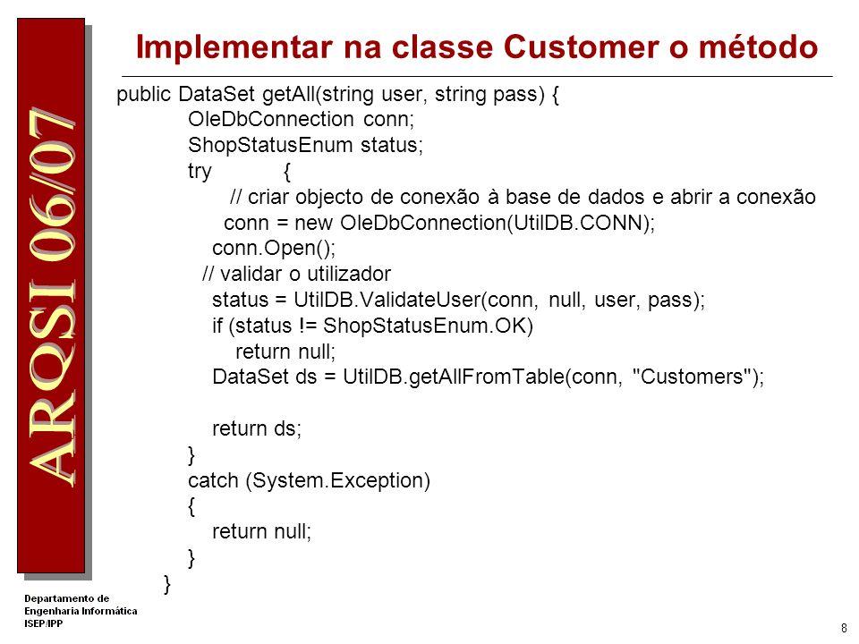 7 // verificar o resultado if (insRows == 0) // não inseriu registo status = ShopStatusEnum.NOT_OK; else { // inseriu registo // obter novo código de id gerado pela BD OleDbCommand idCmd = new OleDbCommand( SELECT @@IDENTITY , conn); customerID = (int)idCmd.ExecuteScalar(); status = ShopStatusEnum.Ok; } catch (OleDbException ex) { // tratar a excepção!!!.