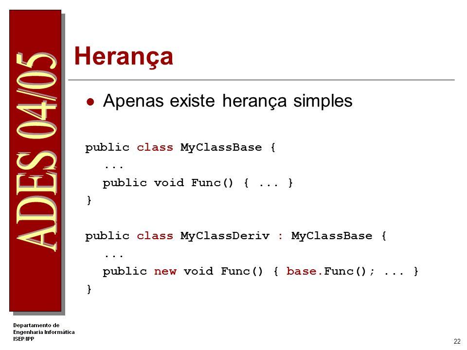 21 Passagem de parâmetros Por valor Por referência out – parâmetro de saída ref – parâmetro de entrada e saída public void func1(int x) {... } public