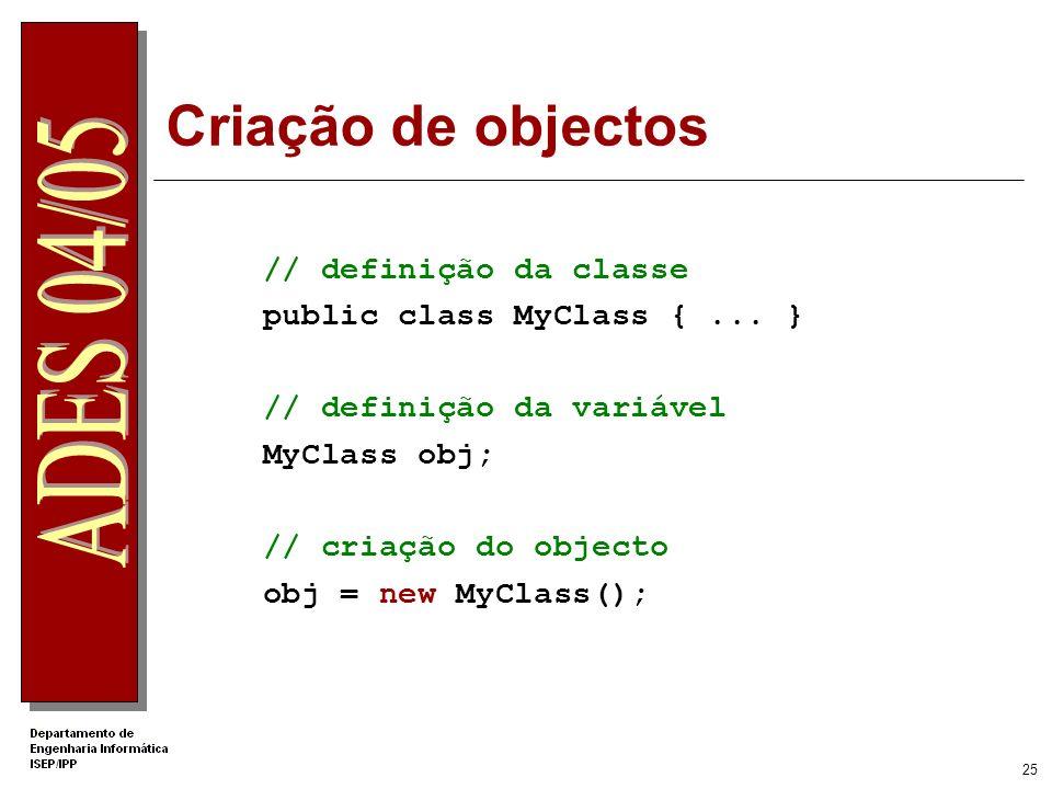 24 Operadores Atribuição = Relacionais >= == != Lógicos &&    ! Aritméticos + - * / % += -= *= /= ++ --
