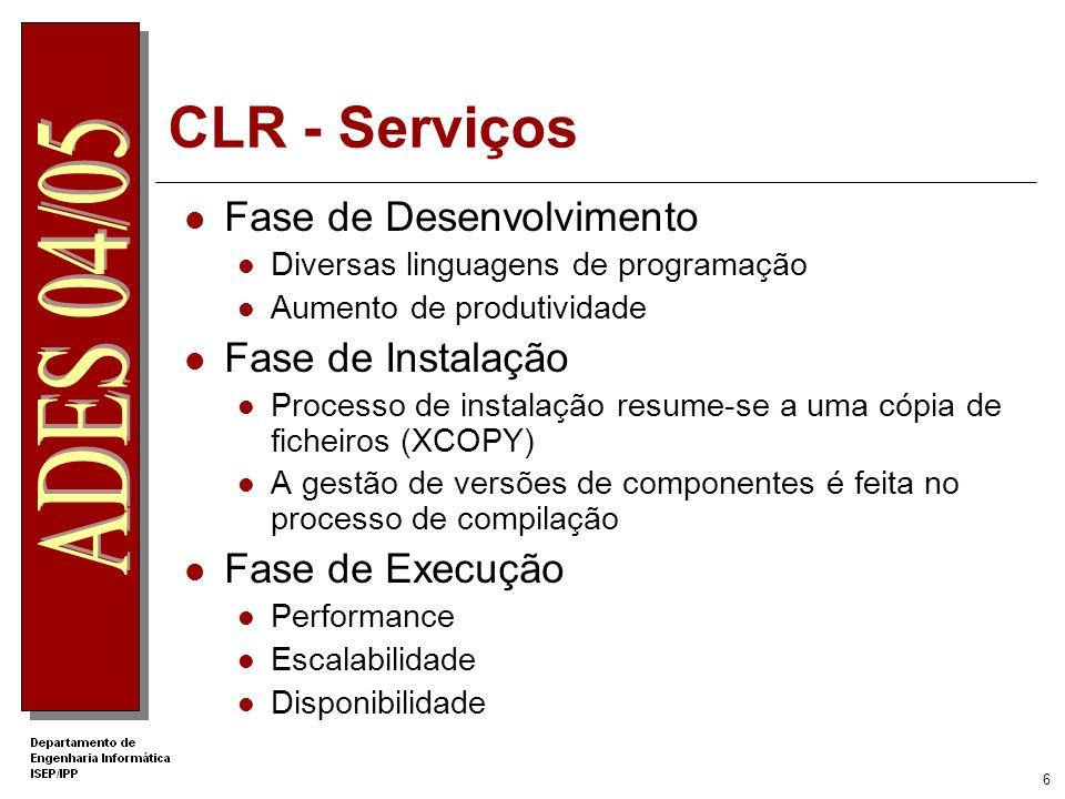 6 CLR - Serviços Fase de Desenvolvimento Diversas linguagens de programação Aumento de produtividade Fase de Instalação Processo de instalação resume-se a uma cópia de ficheiros (XCOPY) A gestão de versões de componentes é feita no processo de compilação Fase de Execução Performance Escalabilidade Disponibilidade