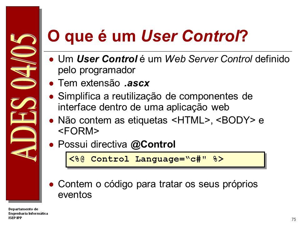 74 DEMO 06: Validações Usar controlos de validação Utilizar a propriedade Page.IsValid