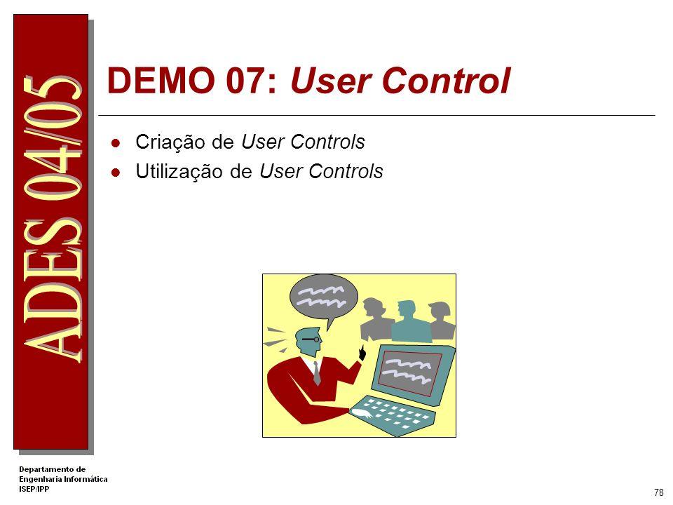 77 Criação de um User Control Dois métodos: Utilizando o Visual Studio.NET Converter uma página ASP.NET para user control A interacção é feita alteran
