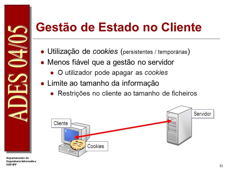 81 Gestão de Estado no Servidor O objecto Application permite armazenar informação de toda a aplicação web O uso de Session está condicionado á sessão