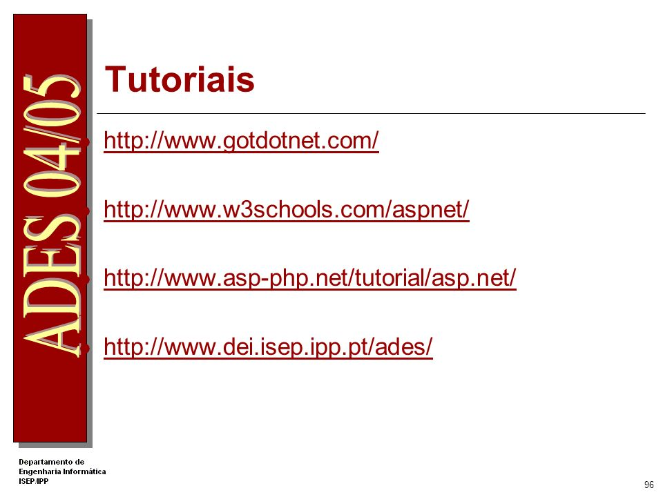 95 Mais Informação... MSDN Library http://msdn.microsoft.com/library.net framework center http://msdn.microsoft.com/netframework/ C# http://msdn.micro